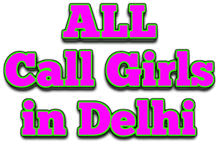 All Delhi Call Girls Companions