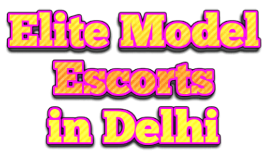 Elite Model Delhi Escorts Companions