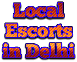 Local Area Delhi Escorts Companions